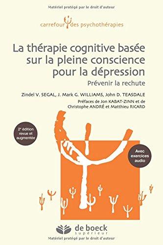 Thérapie cognitive basée sur la pleine conscience pour la dépression : Prévenir la rechute