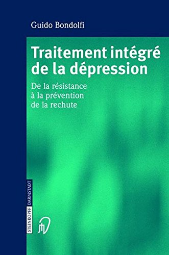 Traitement Integre de La Depression: de La Resistance a la Prevention de La Rechute