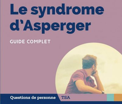 Le syndrome d'Asperger : Symptômes, origines, traitements