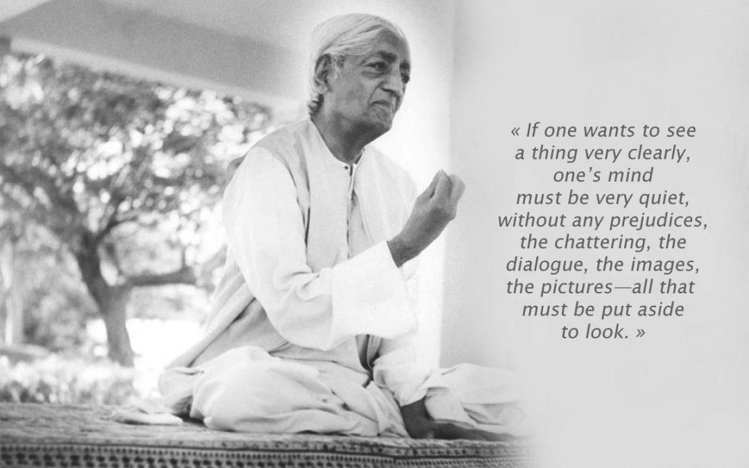 La pensée de Jiddu Krishnamurti à travers quelques citations
